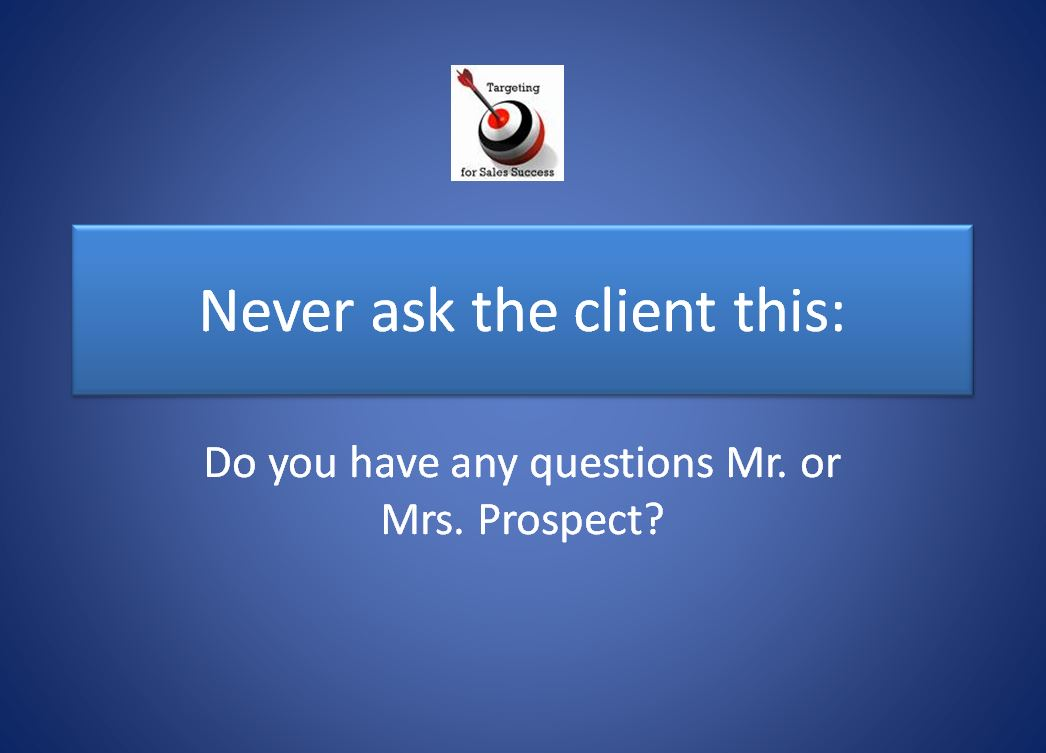 Insurance selling skills. Never ask this question. Learn why?