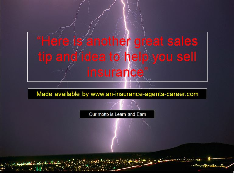Ho w to sell life insurance. Sales tips and ideas to help new and existing insurance agents get better at what they do.