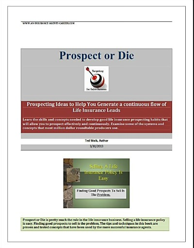 Prospect or Die An E-book for agents needing help with prospecting. Click  here to get your copy.
